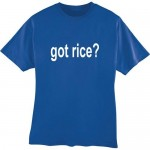 Got Rice Adult Unisex T-shirt Choice of Colors